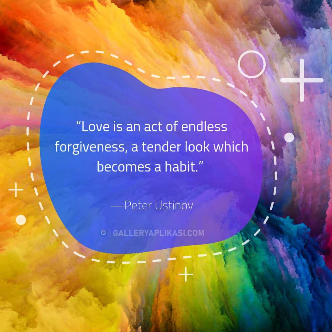 Love is an act of endless forgiveness