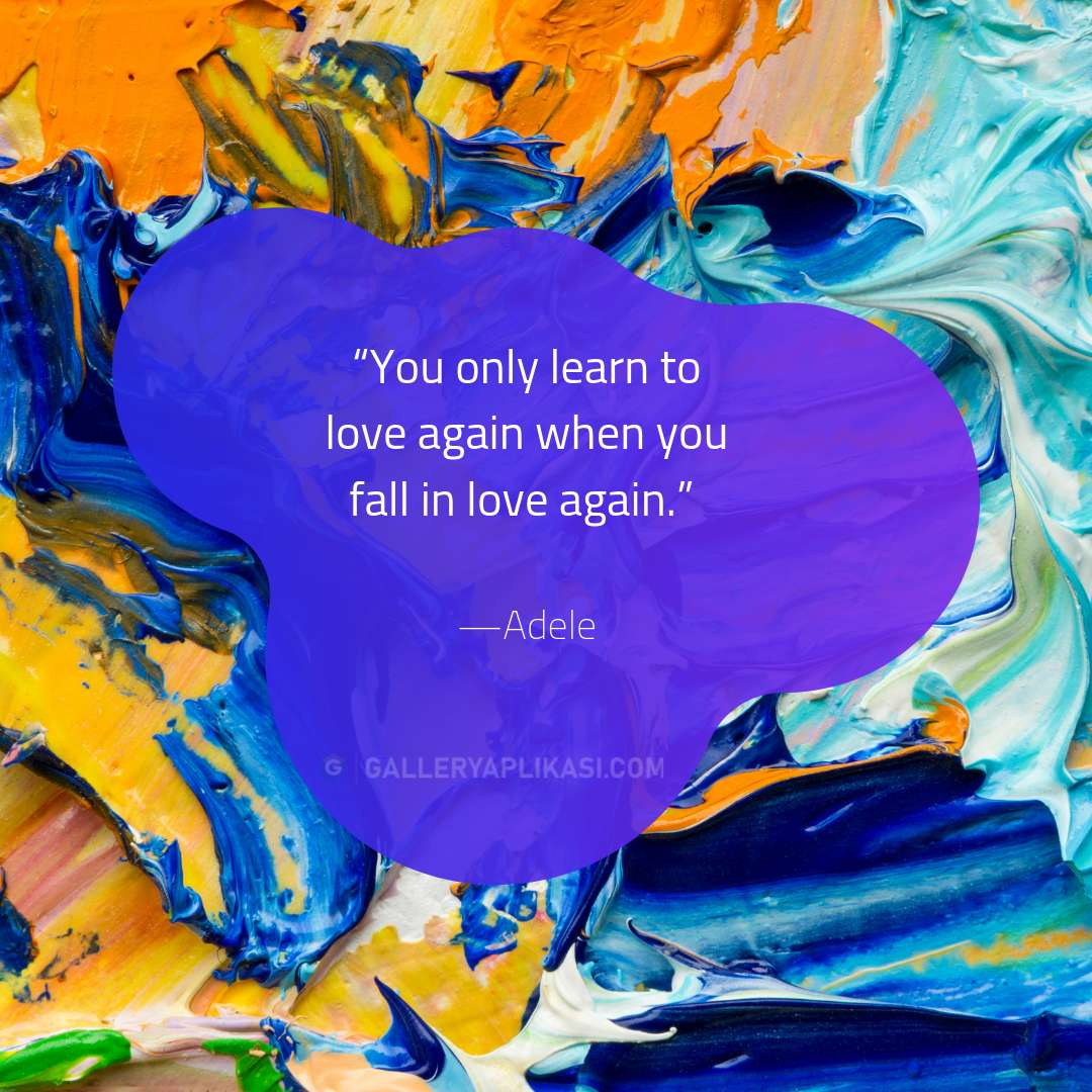 You only learn to love again